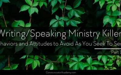 152 Writing/Speaking Ministry Killers (Behaviors and Attitudes to Avoid As You Seek to Serve) Part 1