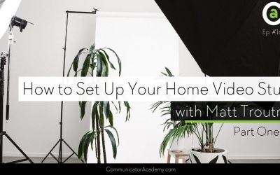 168 How to Set Up Your Home Video Studio with Matt Troutman – Part 1