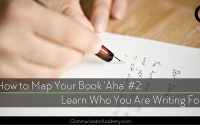 178 How to Map Your Book Aha #2 Learn Who You are Writing For