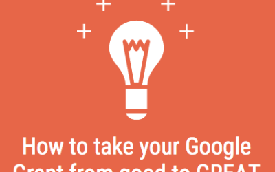 How to Take the Google Ad Grant From Good to Great