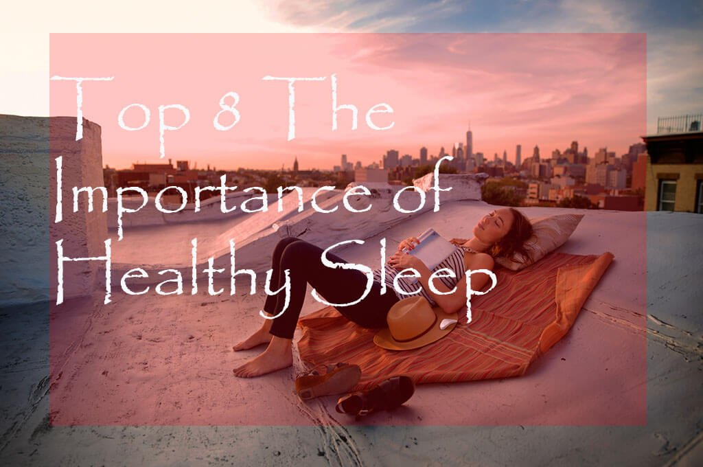 Top 8 The Importance of Healthy Sleep