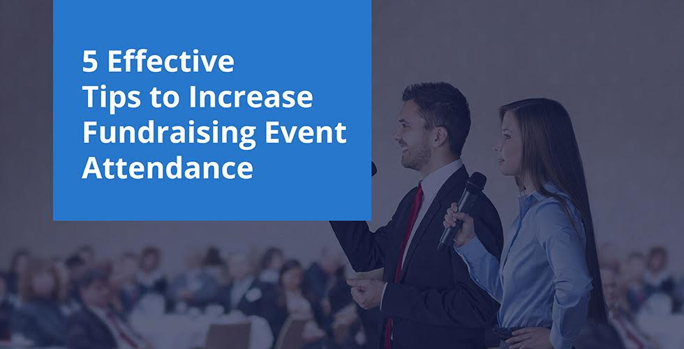 5 effective tips to increase fundraising event attendance