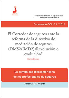 Informe 04 / 2012: El Corredor de seguros ante la reforma de la directiva de mediación de seguros (DMS2/IMD2) ¿Revolución o evolución?
