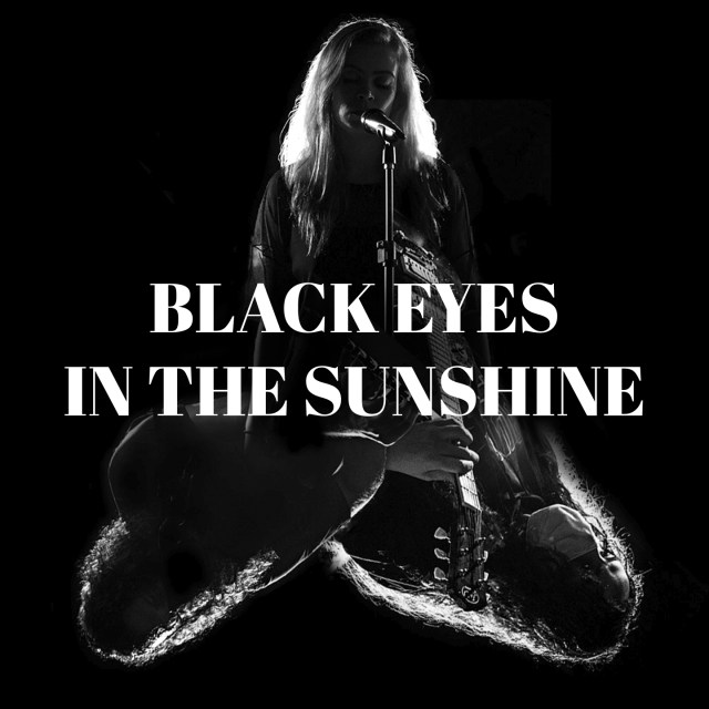 Black Eyes in the Sunshine