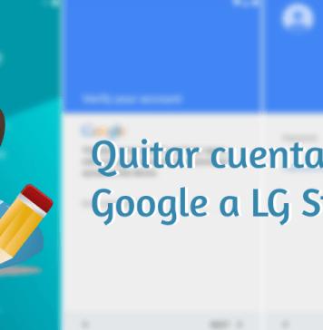 como quitar cuenta Google a LG Stylo 2