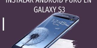 como instalar android puro en galaxy s3