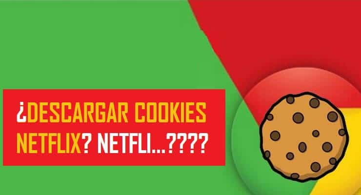 Cookies Netflix premium gratis para chrome 2019 ¿verdad o