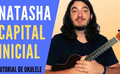 COMO_TOCAR_natasha_no_ukulele_capital_inicial_tutorial_de_ukulele