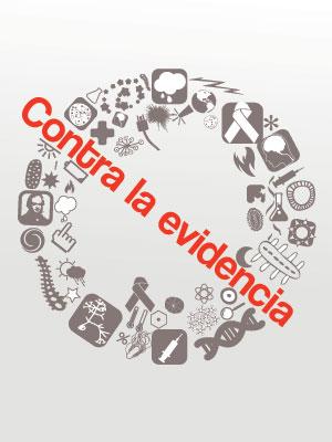 Contra la evidencia: los negacionistas en la ciencia