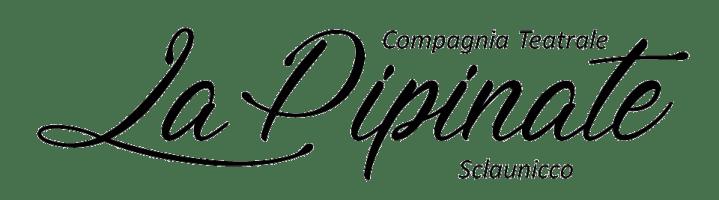 """Compagnia Teatrale """"La Pipinate"""""""