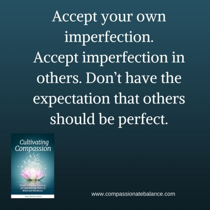 accept-your-own-imperfection-accept-imperfection-in-others-dont-have-the-expectation-that-others-should-be-perfect