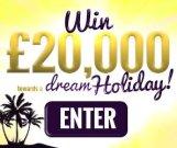 Win £20K Towards Your Dream Holiday