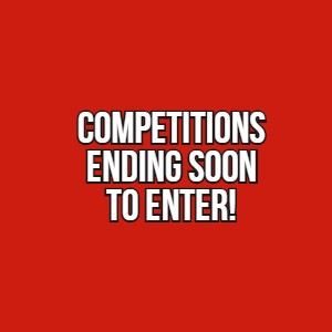 CLICK HERE TO VIEW ALL COMPETITIONS ENDING SOON