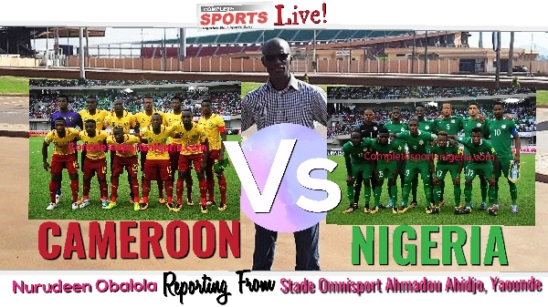 LIVE BLOGGING: Cameroon Vs Nigeria 2018 W/Cup Qualifier