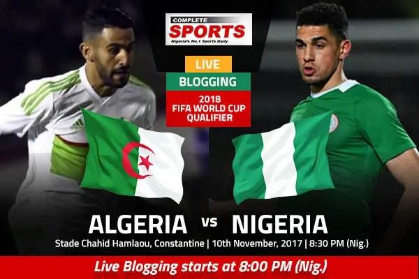 ALGERIA vs NIGERIA: Join Complete Sports Liveblog From Constantine At 8pm