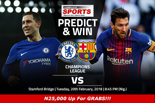 Chelsea vs Barcelona: Win N25000 In Complete Sports Predict And Win Competition