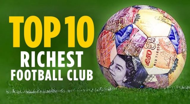 Top 10 Richest Football Clubs In The World And Their Worth