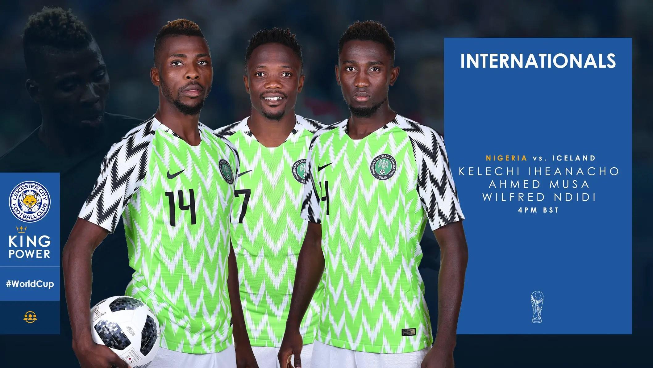 Leicester Wish Ndidi, Iheanacho, Musa Well Ahead Of Nigeria, Iceland Clash