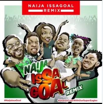Naija Music Heavyweights Unite For Issa Goal Remix