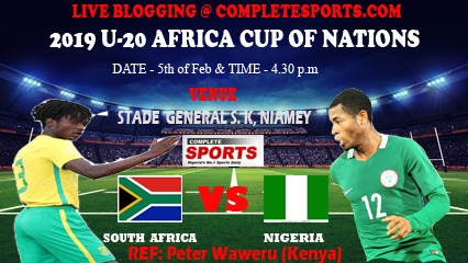 2019 U-20 AFCON- South Africa Vs Nigeria Live Blogging