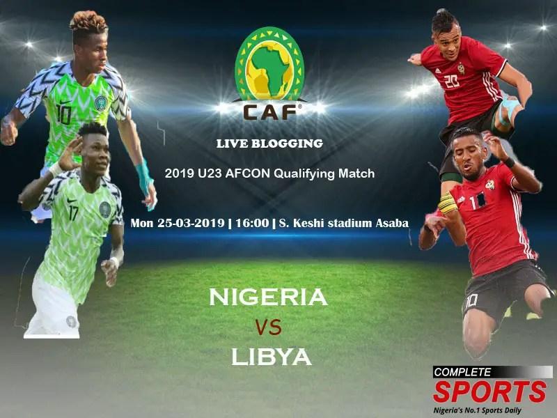 Live Blogging: 2019 Africa U-23 Cup Of Nations Qualifiers- Nigeria Vs Libya