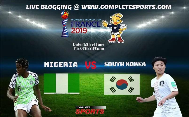 Live Blogging: Nigeria Vs South Korea (Women's World Cup 2019)