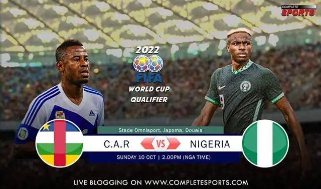 Live Blogging:  Central African Republic (CAR) VS Nigeria (2022 FIFA World Cup Qualifiers)