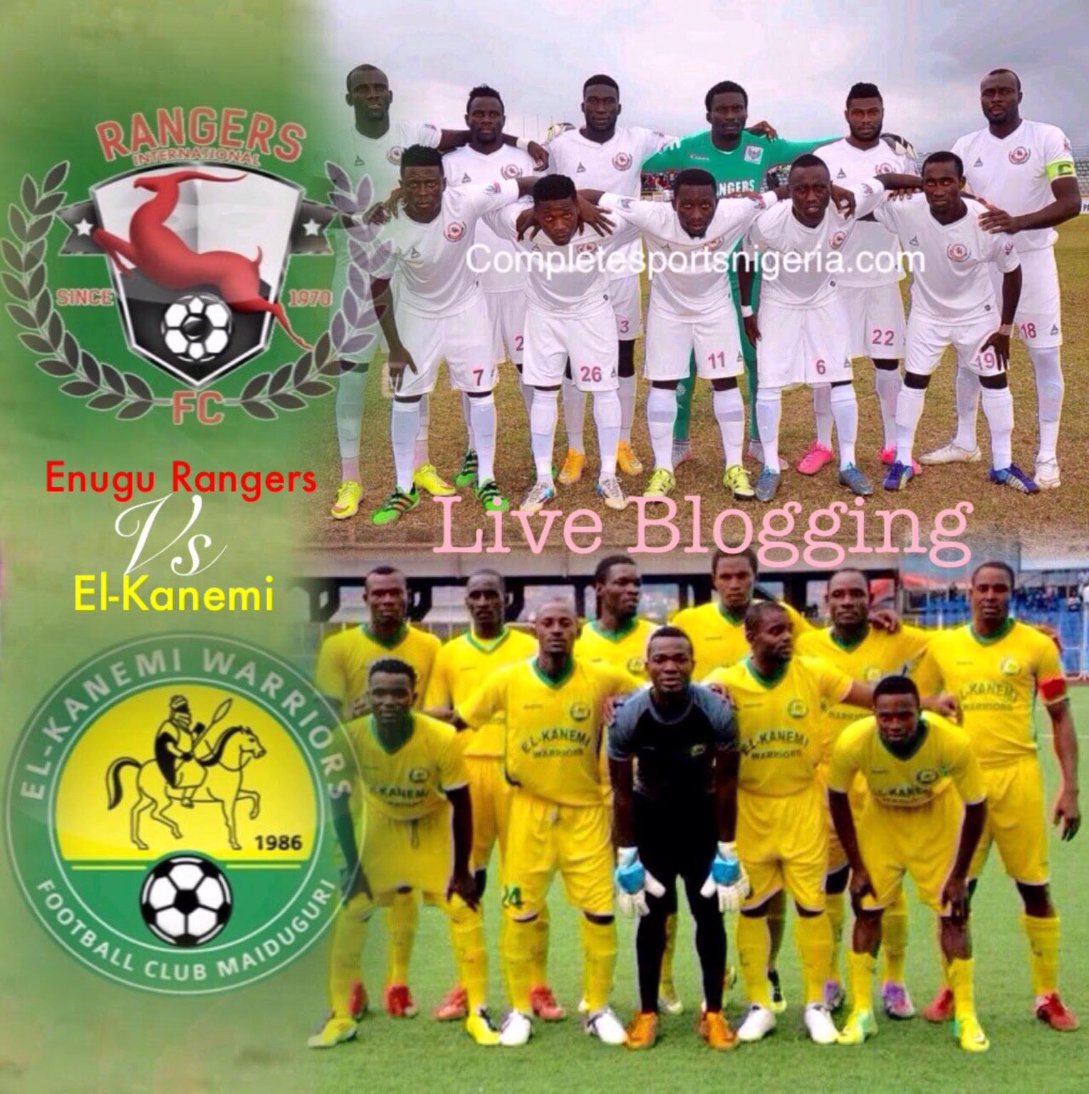 Live Blogging: Enugu Rangers Vs El Kanemi Warriors