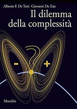 Il dilemma della complessità - Alberto F. De Toni, Giovanni De Zan