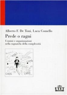 Prede o Ragni - Alberto F. De Toni, Luca Comello