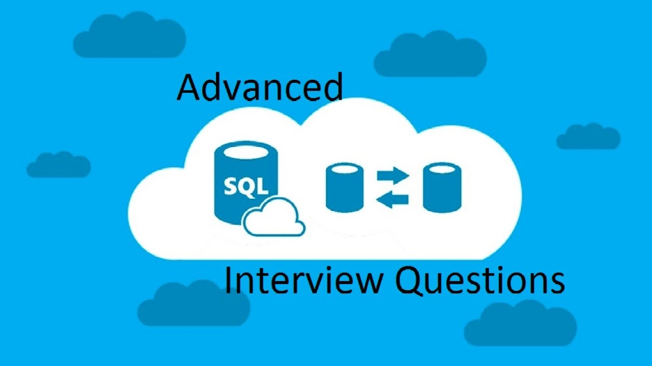 Advanced SQL Interview Questions asked in Interview for