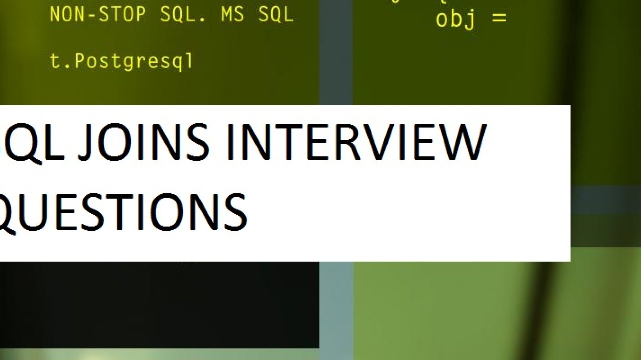 SQL Joins Interview Questions for Freshers and Experienced