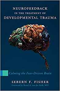 neurofeedback in the treatmet of developmental trauma-book