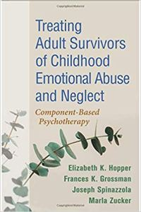 treating adult survivors of childhood emotional abuse & neglect-book