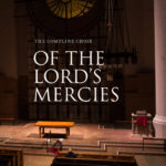 Of the Lord's Mercies — Lyrics and Notes | The Compline Choir