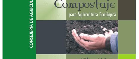 Un documento importante: «Manual de Compostaje para Agricultura Ecológica», por José Mª Álvarez de la Puente