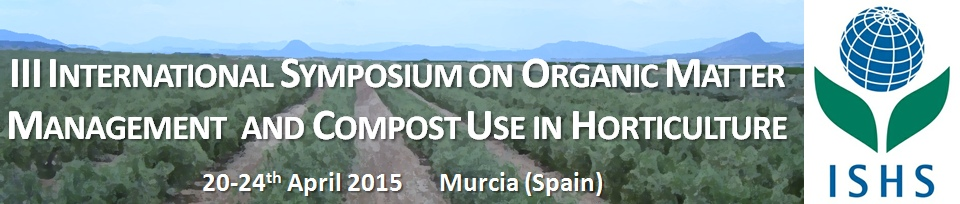 III International Symposium on Organic Matter Management and Compost Use in Horticulture