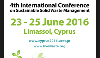 CYPRUS 2016 4th International Conference on Sustainable Solid Waste Management, Limassol, Cyprus from 23rd to 25th June 2016