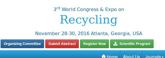 OMICS International Conferences: 3rd World Congress and Expo on Recycling, November 28-30, 2016, Atlanta, USA