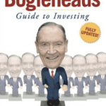 The Bogleheads' Guide to Investing  by  Taylor Larimore, Mel Lindauer, Michael LeBoeuf, John C. Bogle (Foreword)