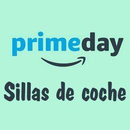 Prime Day Amazon 2017 Sillas de Coche ofertas