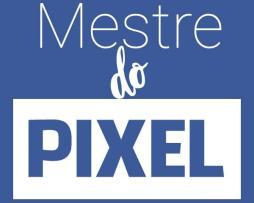 Mestre do Pixel - Hiper Segmentação para Facebook Ads