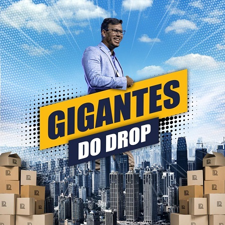 GIGANTES do Drop  Rafael Lima Drop Shipper,