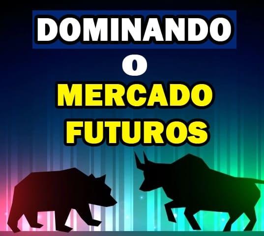 Dominando o Mercado Futuros