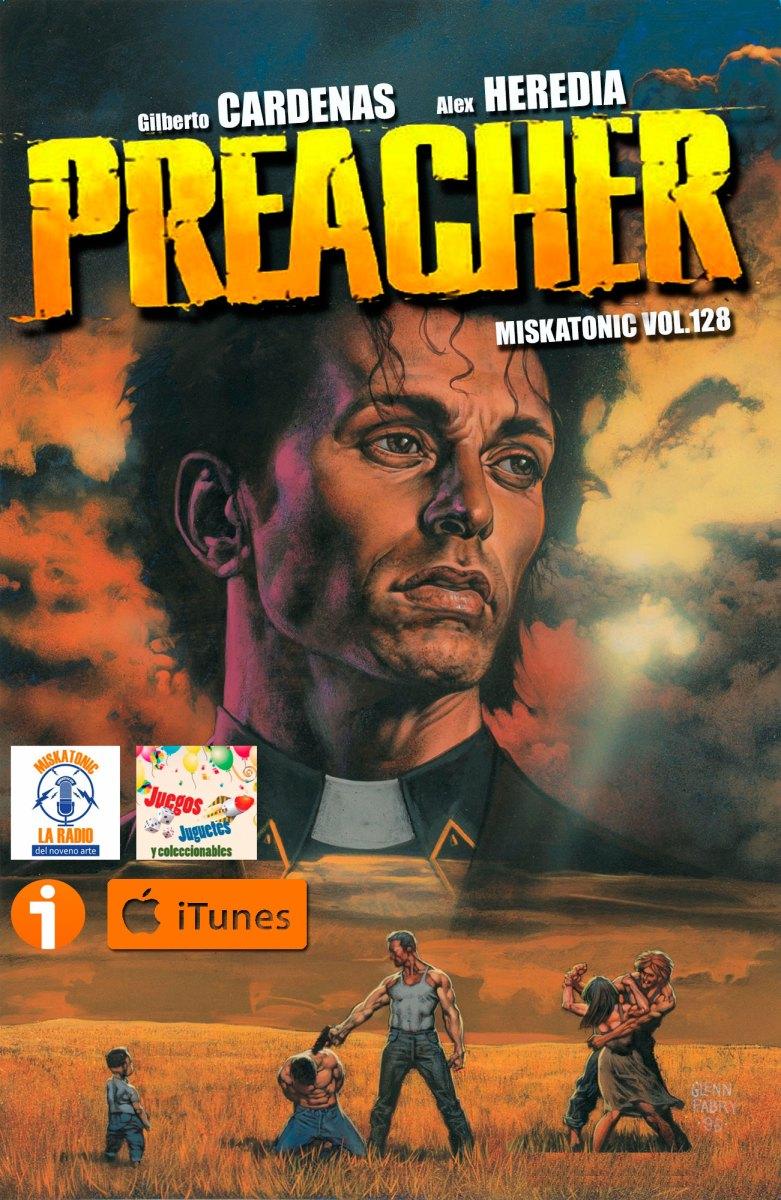Miskatonic 128 - Preacher (El Comic)