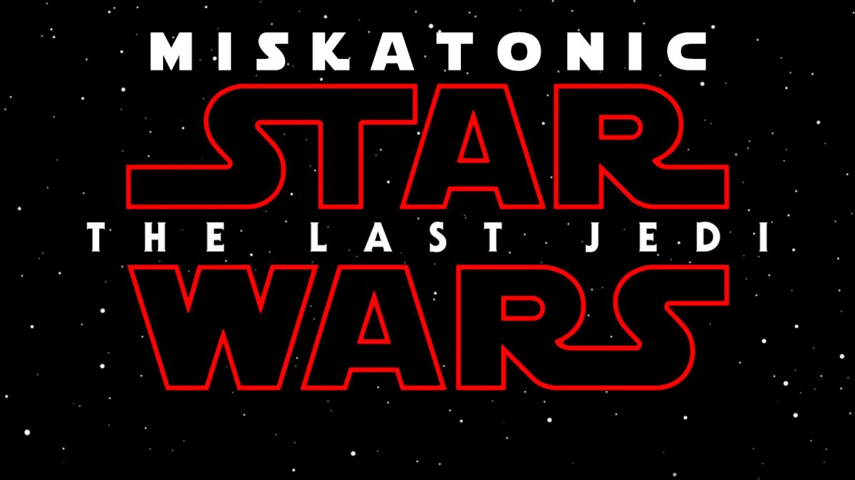 Miskatonic 162 - The Last Jedi