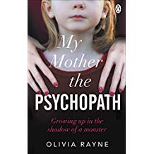 My Mother, the Psychopath: Growing up in the shadow of a