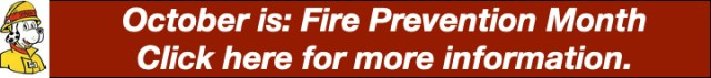 October is Fire Prevention Month - Click for info.