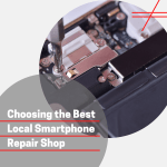 Choosing the Best Local Smartphone Repair Shop