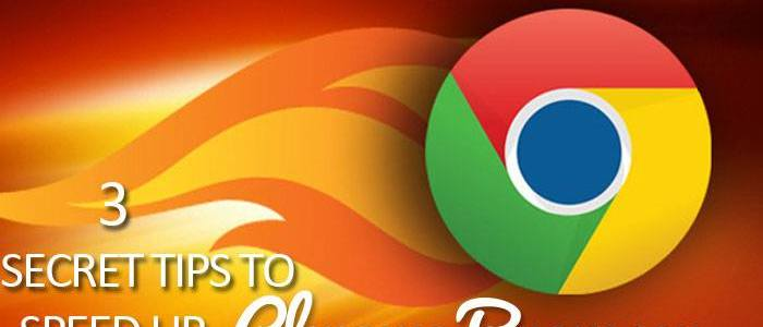 3 Secrets Tips To Speed Up Chrome Browser
